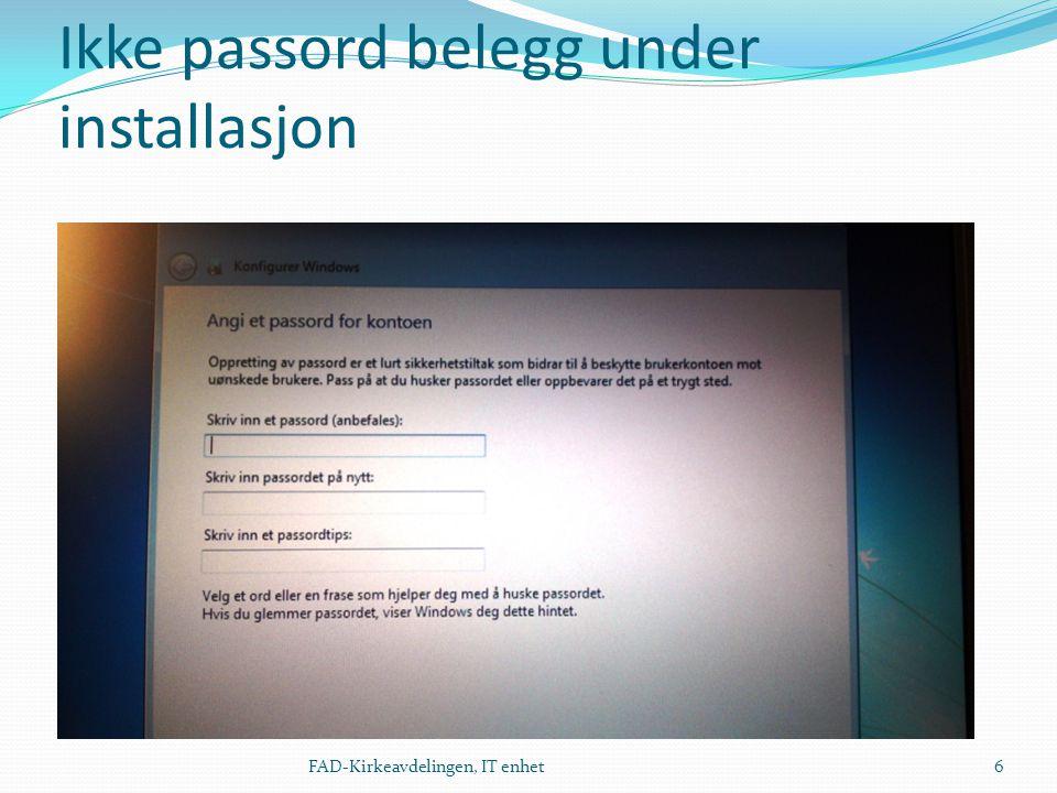 Ikke passord belegg under installasjon FAD-Kirkeavdelingen, IT enhet6