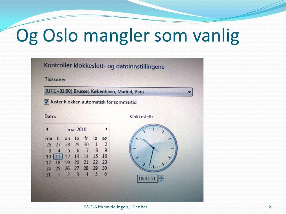 Og Oslo mangler som vanlig FAD-Kirkeavdelingen, IT enhet8