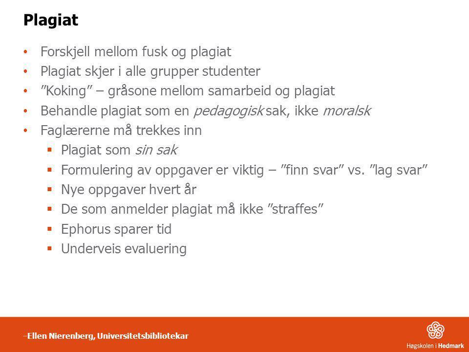 """Plagiat • Forskjell mellom fusk og plagiat • Plagiat skjer i alle grupper studenter • """"Koking"""" – gråsone mellom samarbeid og plagiat • Behandle plagia"""