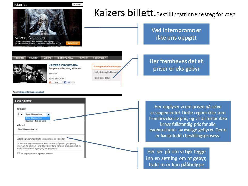 Kaizers billett.