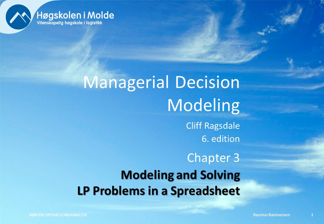 Managerial Decision Modeling Cliff Ragsdale 6.