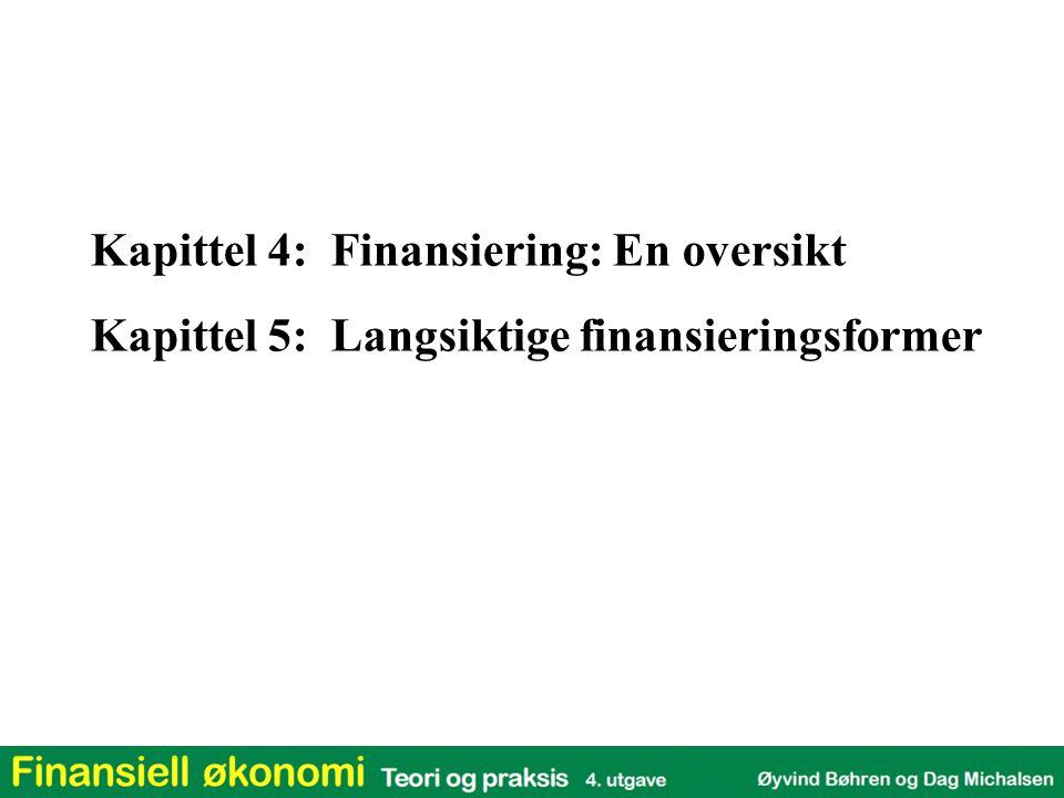 Kapittel 4: Finansiering: En oversikt Kapittel 5: Langsiktige finansieringsformer