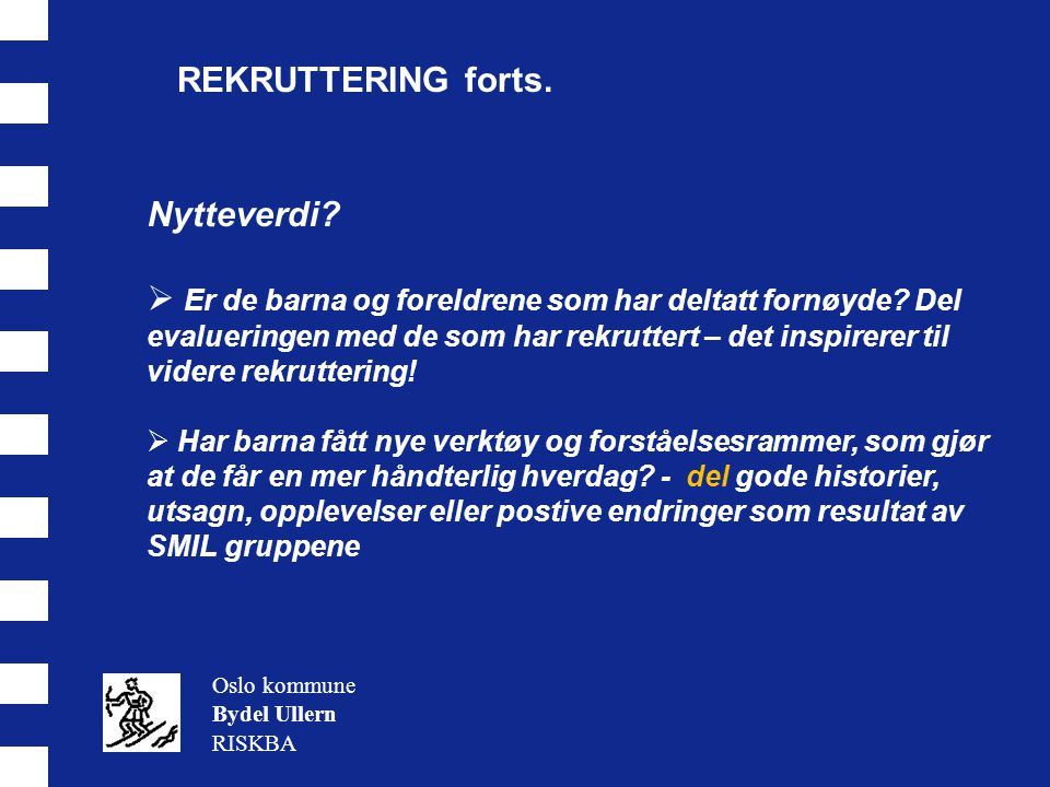 REKRUTTERING forts.Oslo kommune Bydel Ullern RISKBA Nytteverdi.