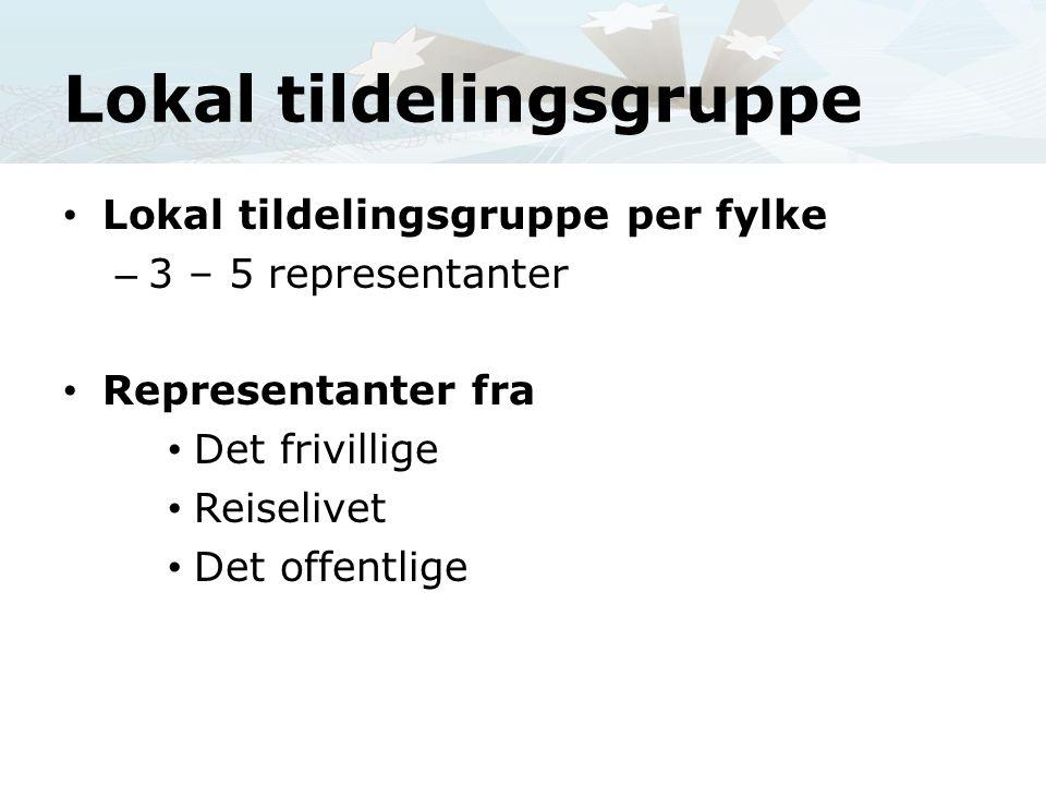 Lokal tildelingsgruppe • Lokal tildelingsgruppe per fylke – 3 – 5 representanter • Representanter fra • Det frivillige • Reiselivet • Det offentlige