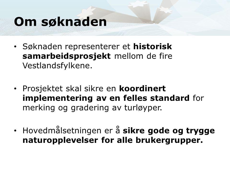 Om søknaden • Søknaden representerer et historisk samarbeidsprosjekt mellom de fire Vestlandsfylkene.