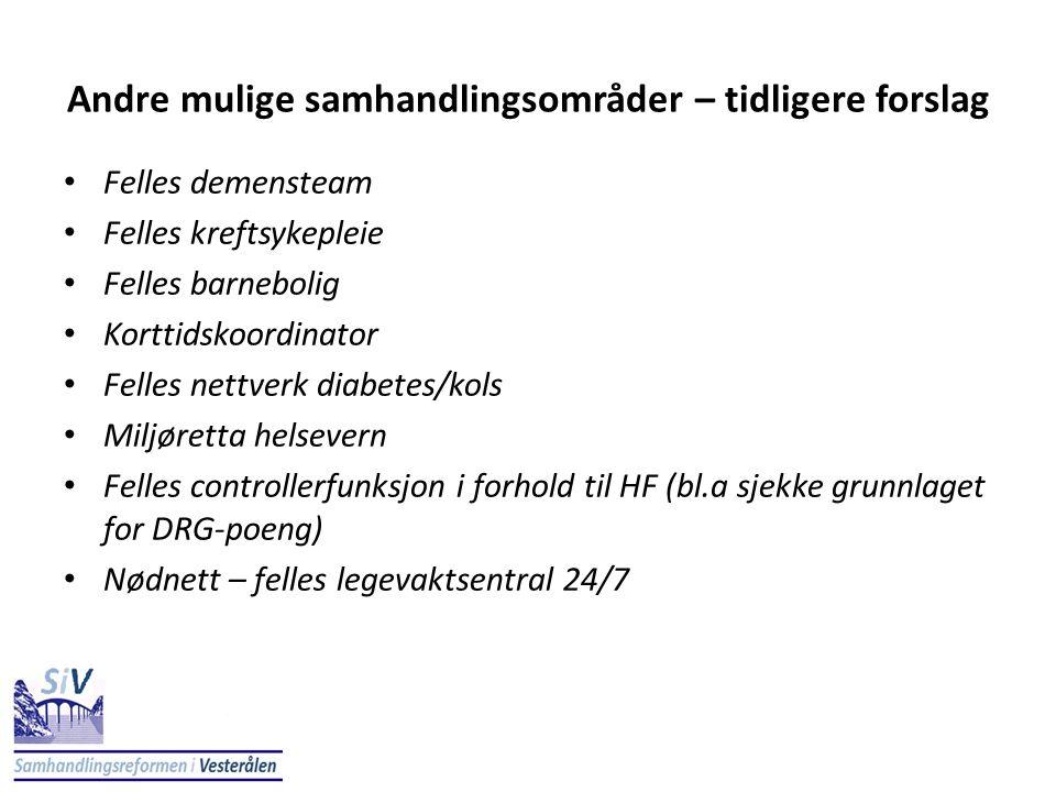 Andre mulige samhandlingsområder – tidligere forslag • Felles demensteam • Felles kreftsykepleie • Felles barnebolig • Korttidskoordinator • Felles ne