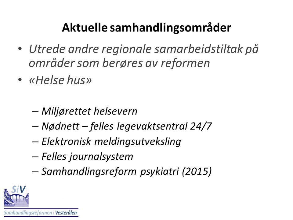 Aktuelle samhandlingsområder • Utrede andre regionale samarbeidstiltak på områder som berøres av reformen • «Helse hus» – Miljørettet helsevern – Nødn