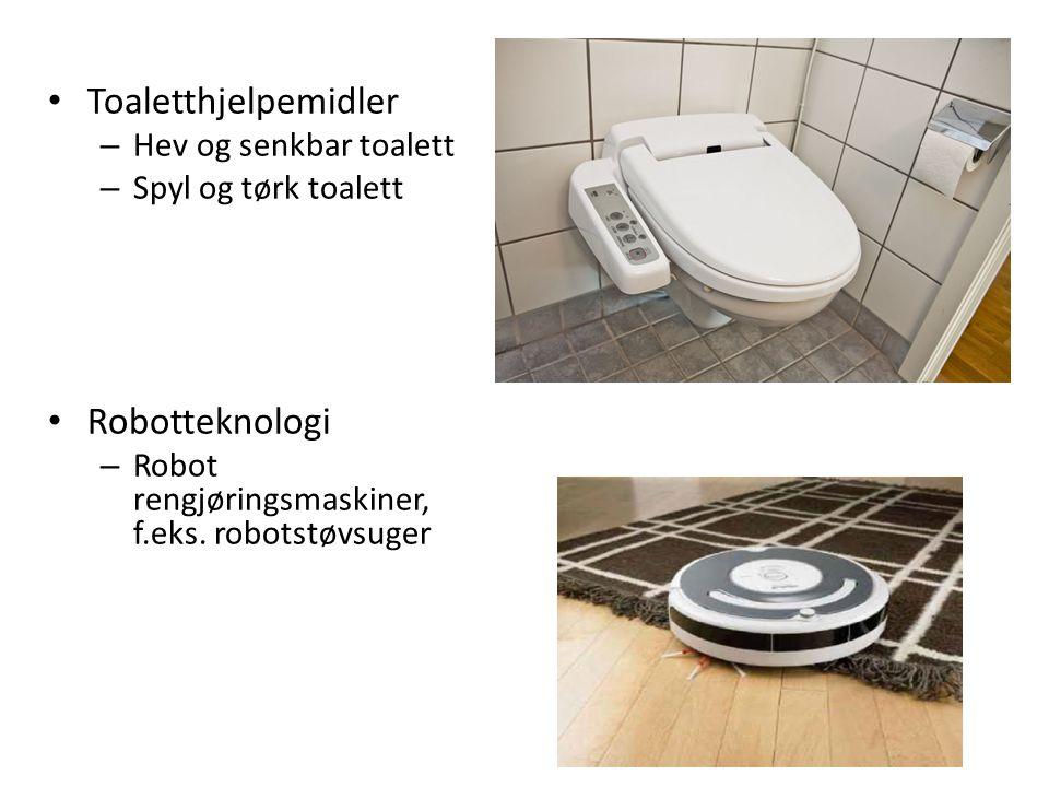• Toaletthjelpemidler – Hev og senkbar toalett – Spyl og tørk toalett • Robotteknologi – Robot rengjøringsmaskiner, f.eks. robotstøvsuger
