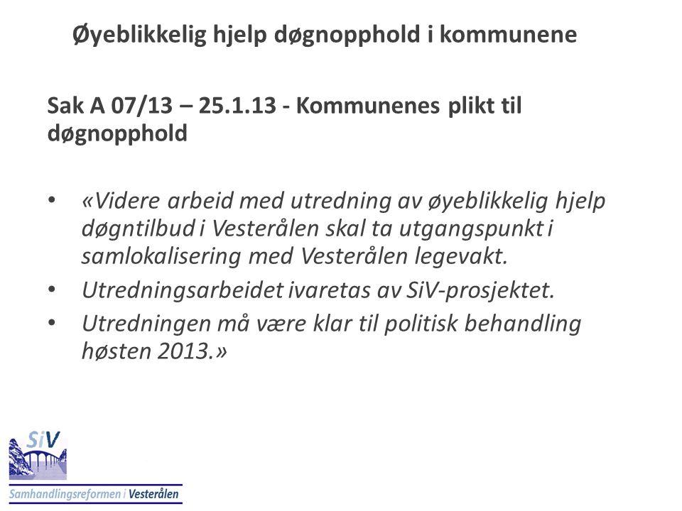 Øyeblikkelig hjelp døgnopphold i kommunene Sak A 07/13 – 25.1.13 - Kommunenes plikt til døgnopphold • «Videre arbeid med utredning av øyeblikkelig hje