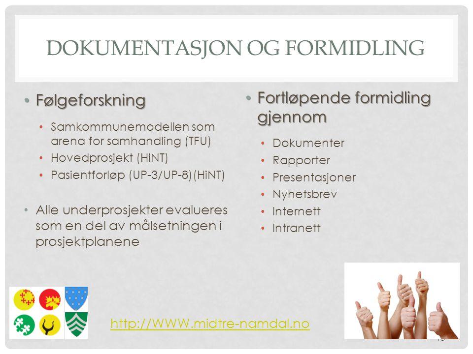 DOKUMENTASJON OG FORMIDLING • Følgeforskning • Samkommunemodellen som arena for samhandling (TFU) • Hovedprosjekt (HiNT) • Pasientforløp (UP-3/UP-8)(HiNT) • Alle underprosjekter evalueres som en del av målsetningen i prosjektplanene • Fortløpende formidling gjennom • Dokumenter • Rapporter • Presentasjoner • Nyhetsbrev • Internett • Intranett http://WWW.midtre-namdal.no 18
