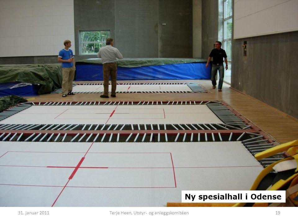 31. januar 2011Terje Heen, Utstyr- og anleggskomitéen19 Ny spesialhall i Odense