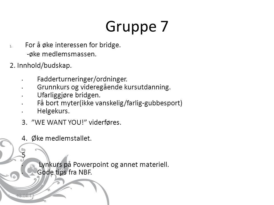 Gruppe nr.8 1.Hvorfor skal vi ha en rekrutteringskampanje.