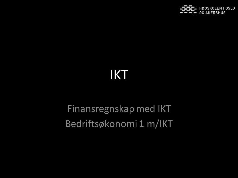 IKT Finansregnskap med IKT Bedriftsøkonomi 1 m/IKT