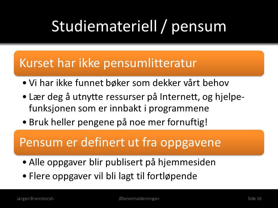 Studiemateriell / pensum Kurset har ikke pensumlitteratur •Vi har ikke funnet bøker som dekker vårt behov •Lær deg å utnytte ressurser på Internett, o