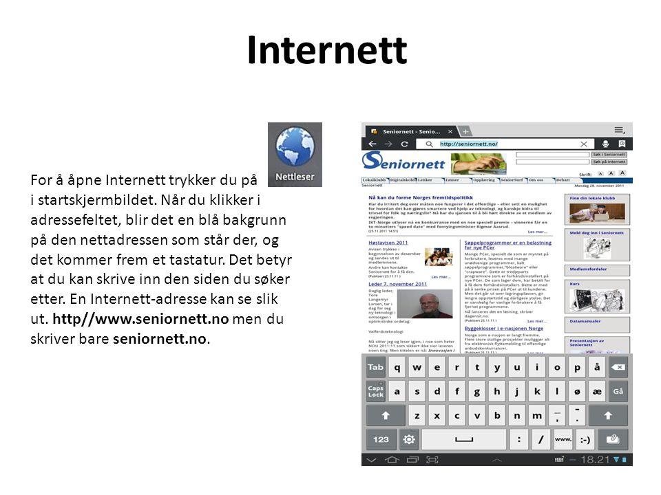 For å åpne Internett trykker du på i startskjermbildet.