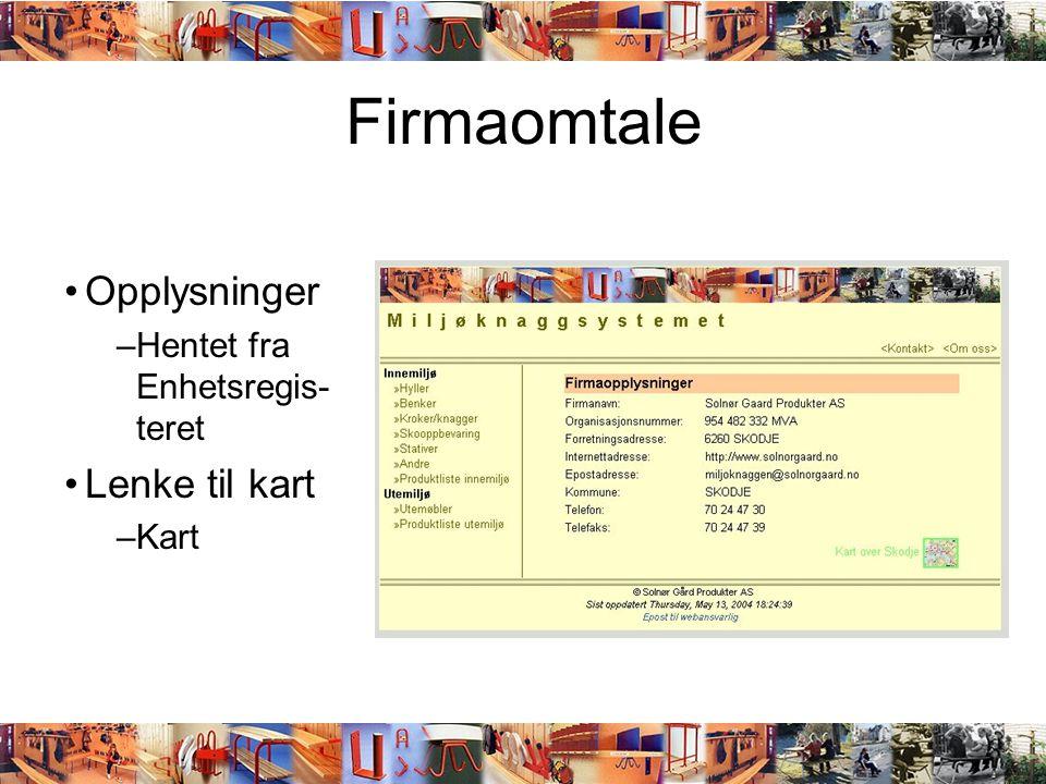 Firmaomtale •Opplysninger –Hentet fra Enhetsregis- teret •Lenke til kart –Kart