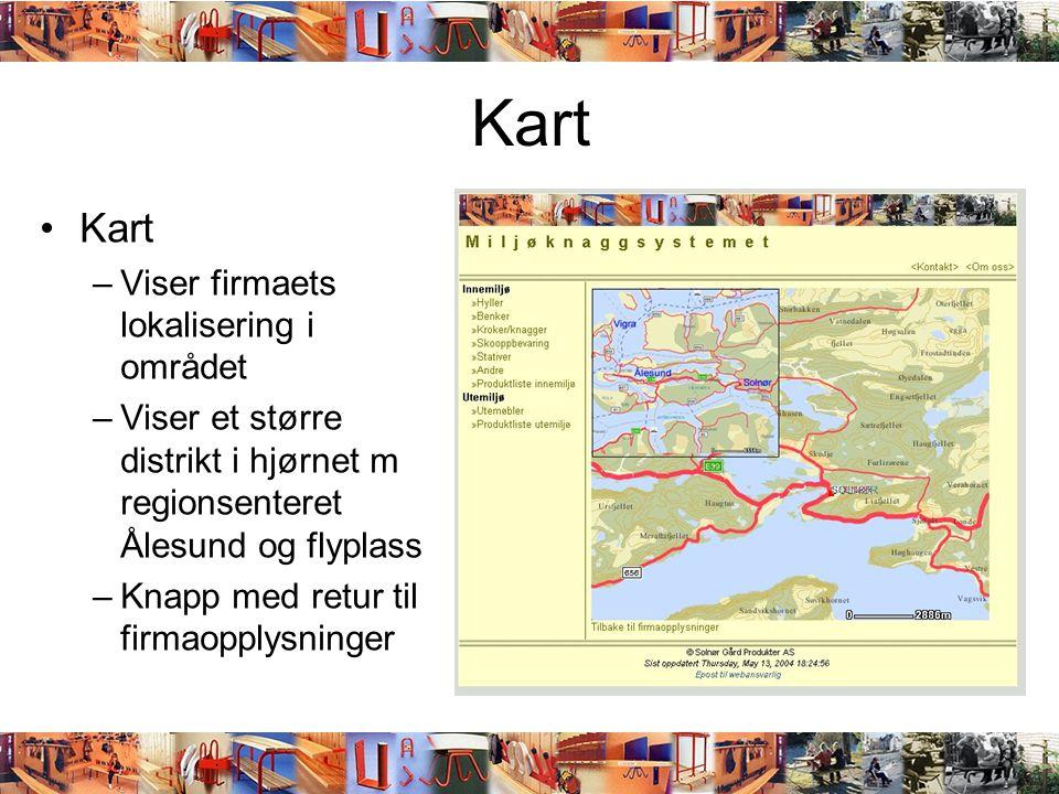 Kart •Kart –Viser firmaets lokalisering i området –Viser et større distrikt i hjørnet m regionsenteret Ålesund og flyplass –Knapp med retur til firmao
