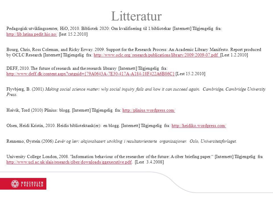 Litteratur Pedagogisk utviklingssenter, HiO, 2010. Bibliotek 2020: Om kvalifisering til 1.bibliotekar [Internett] Tilgjengelig fra: http://lib.latina.