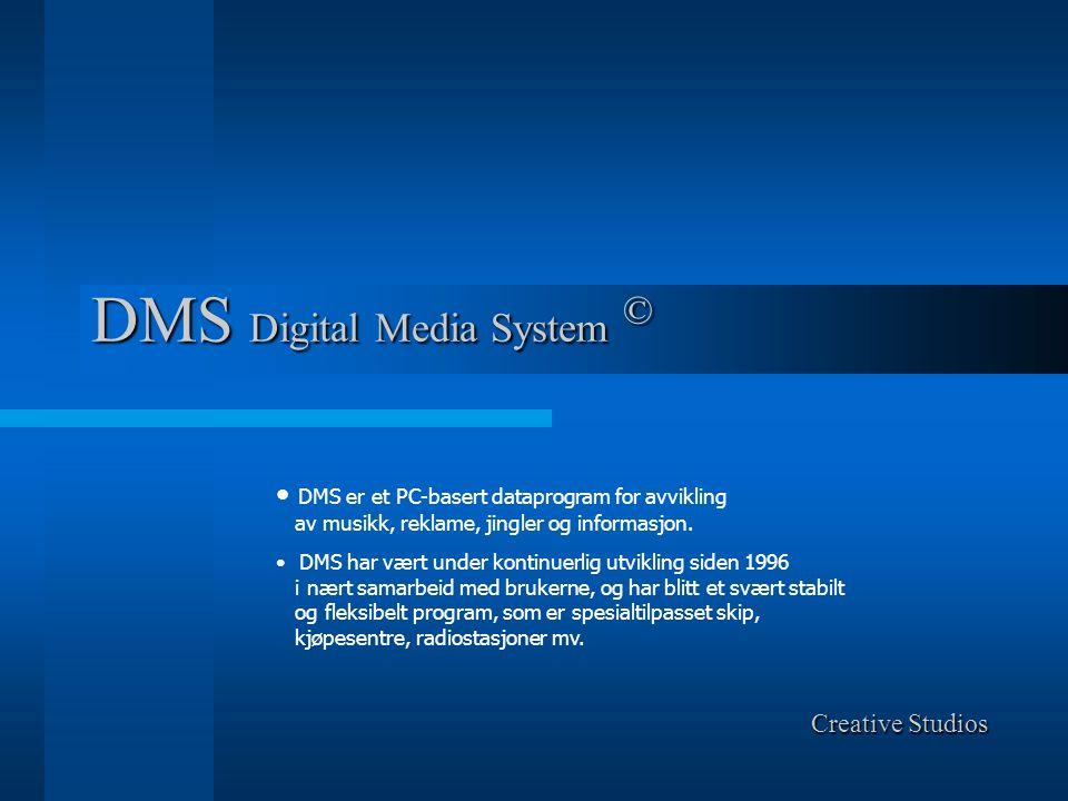 Funksjoner i DMS • Styring fra GPS, klokke eller manuelt • Sende lyd automatisk til 8 separate soner via DMS Router • Gruppe og enkelt muting av meldinger • Start av hendelser på gitt dato og tid • Linke sammen hendelser i kjøreplan • Logg funksjon • Reklame/jingle rotasjon • Dag filter • Styring av musikkrotasjon etter klokke eller GPS • Støtter Wave og MP3 filformater • Automatisk installasjon fra CD –rom • Støtte for flere språk for programmet • Alle typer hendelser kan mutes • Mutinger kan lagres • Definering av pause mellom meldinger • Elektronisk brukermanual
