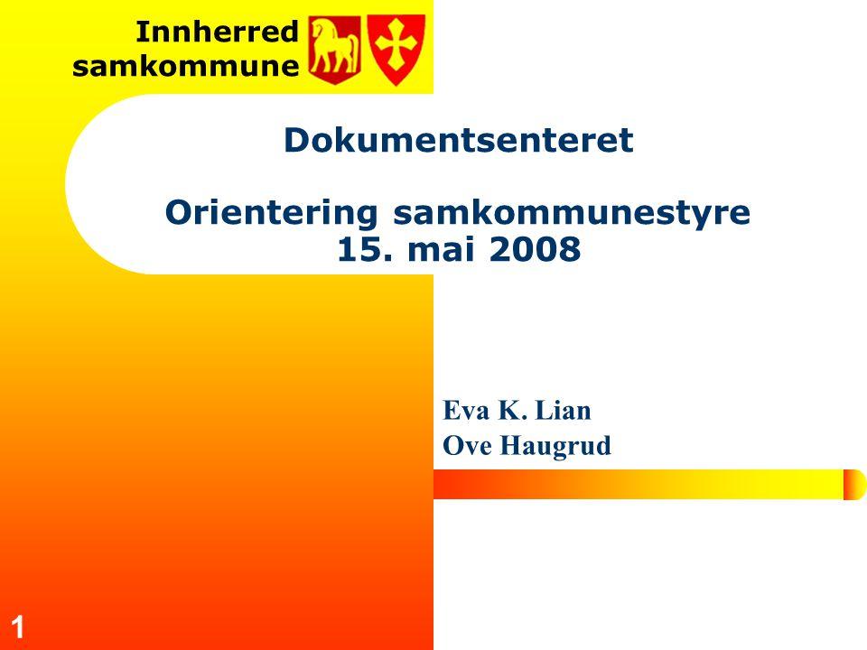 Innherred samkommune 1 Dokumentsenteret Orientering samkommunestyre 15.