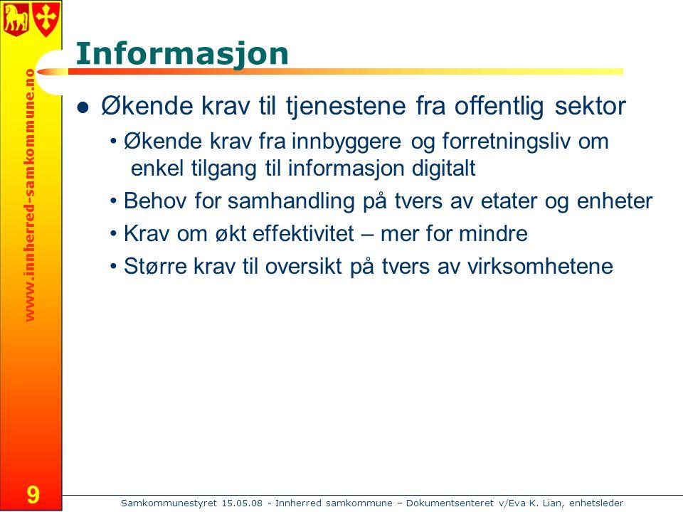 www.innherred-samkommune.no Samkommunestyret 15.05.08 - Innherred samkommune – Dokumentsenteret v/Eva K.