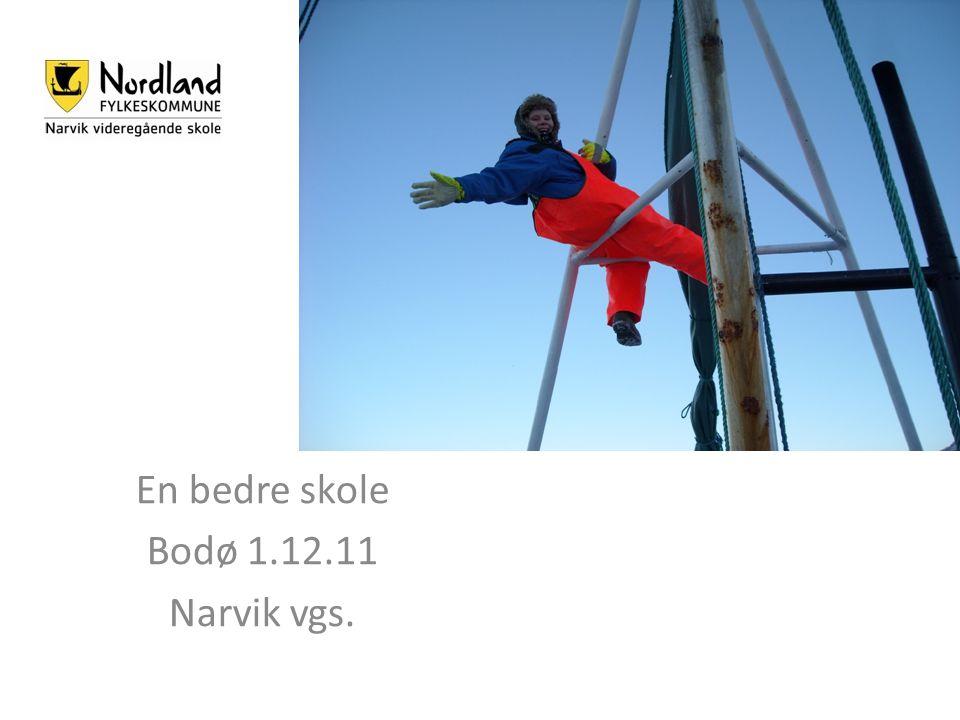 En bedre skole Bodø 1.12.11 Narvik vgs.