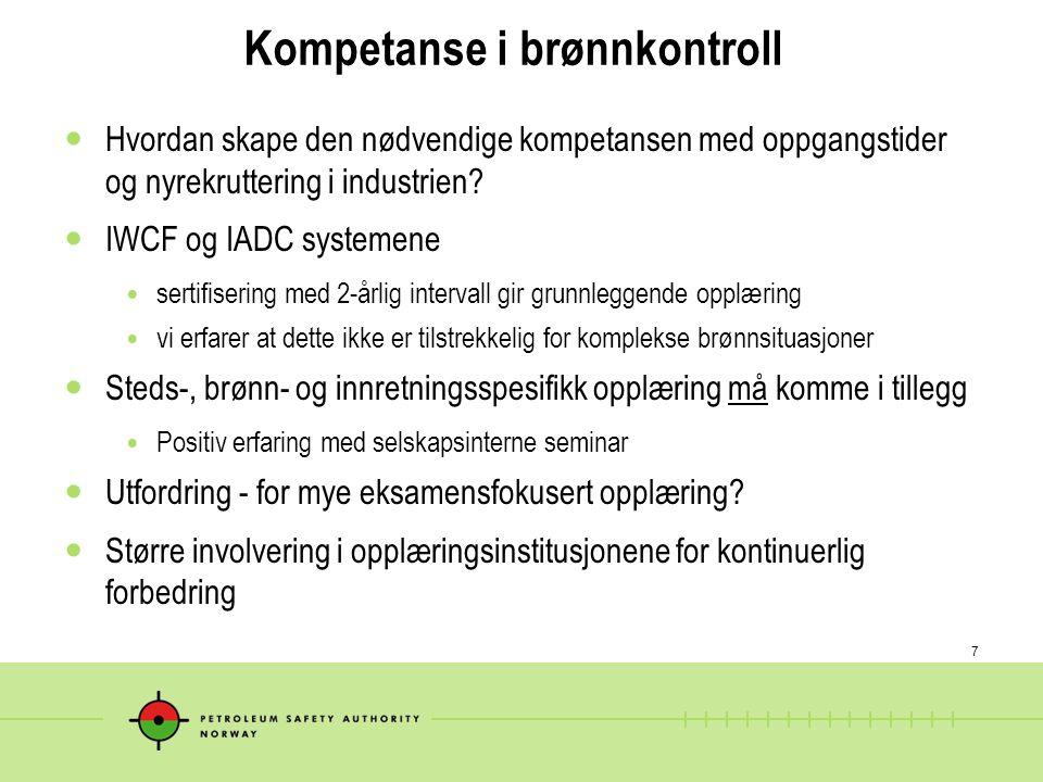 7 Kompetanse i brønnkontroll  Hvordan skape den nødvendige kompetansen med oppgangstider og nyrekruttering i industrien?  IWCF og IADC systemene  s