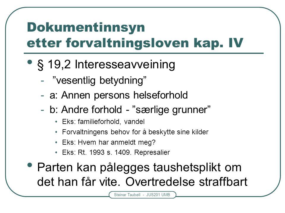 """Steinar Taubøll - JUS201 UMB Dokumentinnsyn etter forvaltningsloven kap. IV • § 19,2 Interesseavveining - """"vesentlig betydning"""" -a: Annen persons hels"""