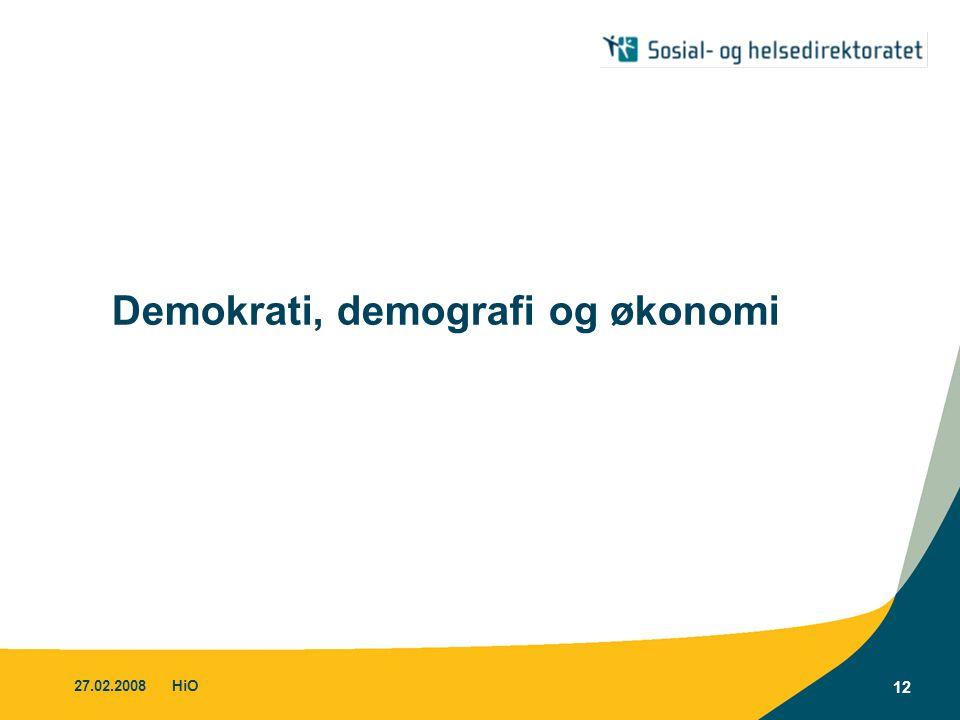 27.02.2008HiO 12 Demokrati, demografi og økonomi