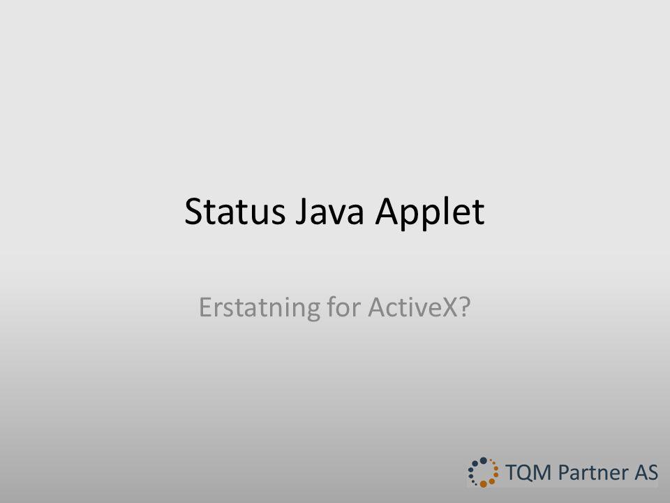 Status Java Applet Erstatning for ActiveX?