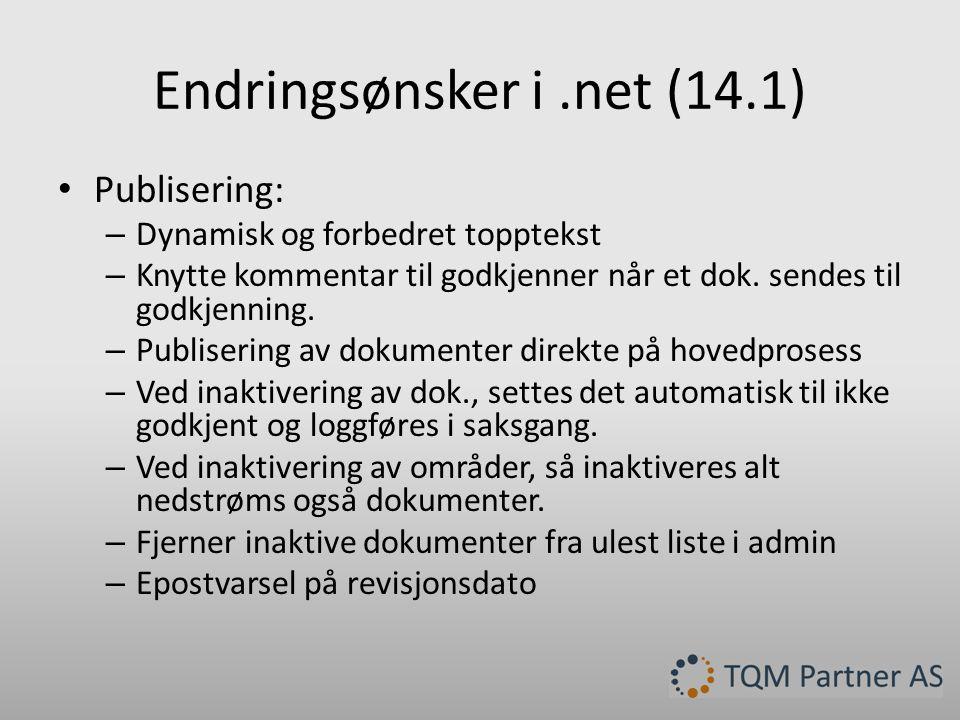Endringsønsker i.net (14.1) • Publisering: – Dynamisk og forbedret topptekst – Knytte kommentar til godkjenner når et dok.