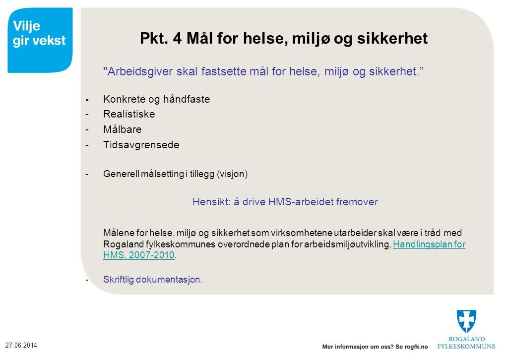 27.06.2014 Handlingsplan for Helse, Miljø og Sikkerhet 2007 – 2010 Vedtatt i HAMU 07.12.06 i sak 16/06.