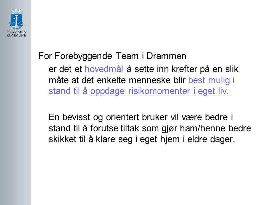 For Forebyggende Team i Drammen er det et hovedmål å sette inn krefter på en slik måte at det enkelte menneske blir best mulig i stand til å oppdage risikomomenter i eget liv.