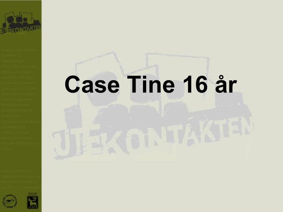 Case Tine 16 år