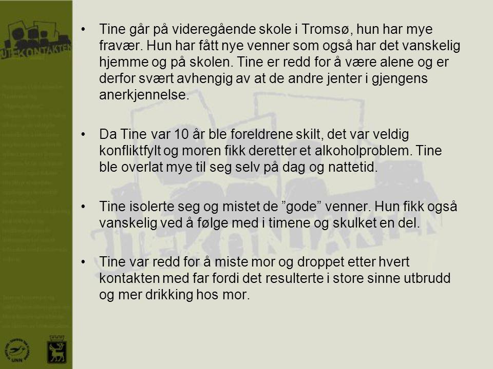 •Tine går på videregående skole i Tromsø, hun har mye fravær. Hun har fått nye venner som også har det vanskelig hjemme og på skolen. Tine er redd for