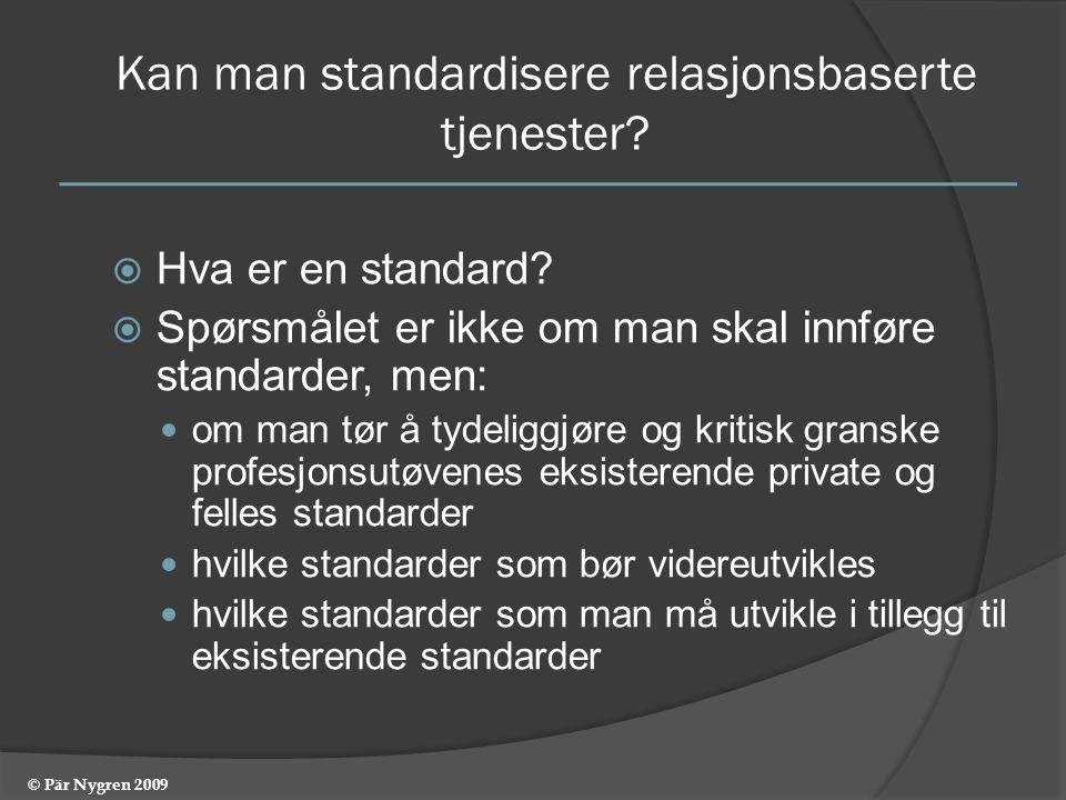 Kan man standardisere relasjonsbaserte tjenester. Hva er en standard.