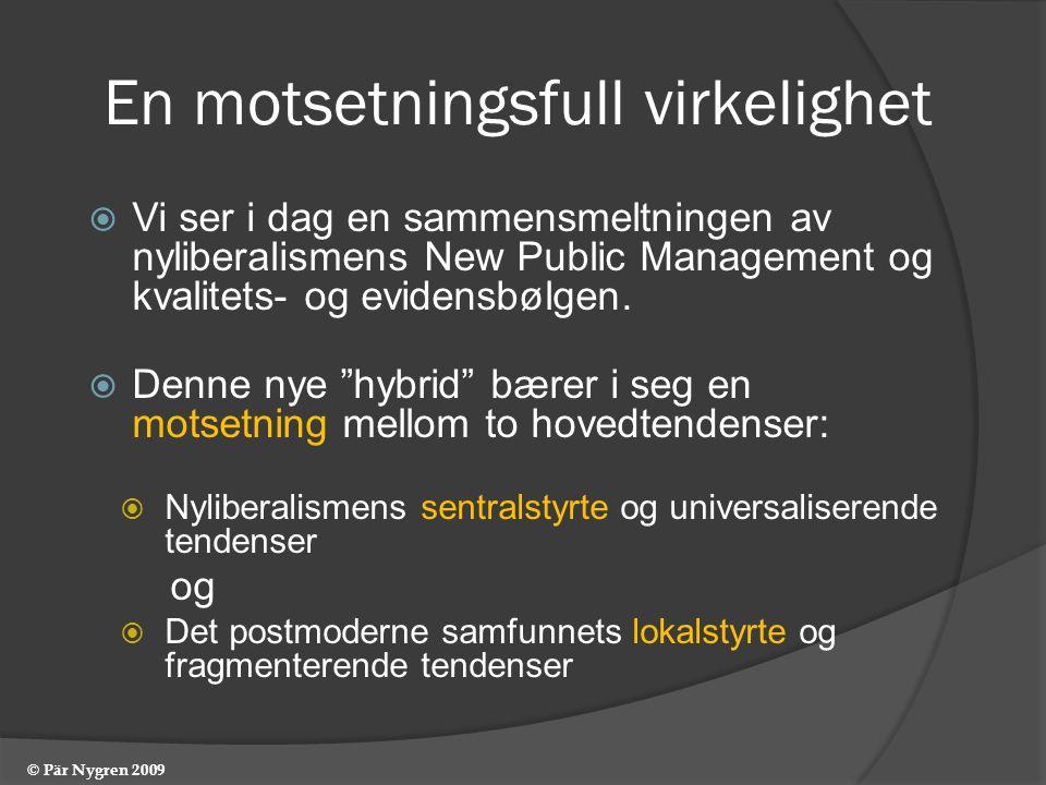 En motsetningsfull virkelighet  Vi ser i dag en sammensmeltningen av nyliberalismens New Public Management og kvalitets- og evidensbølgen.
