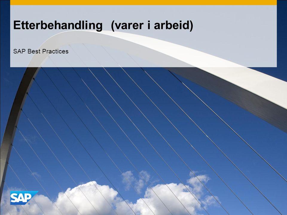Etterbehandling (varer i arbeid) SAP Best Practices