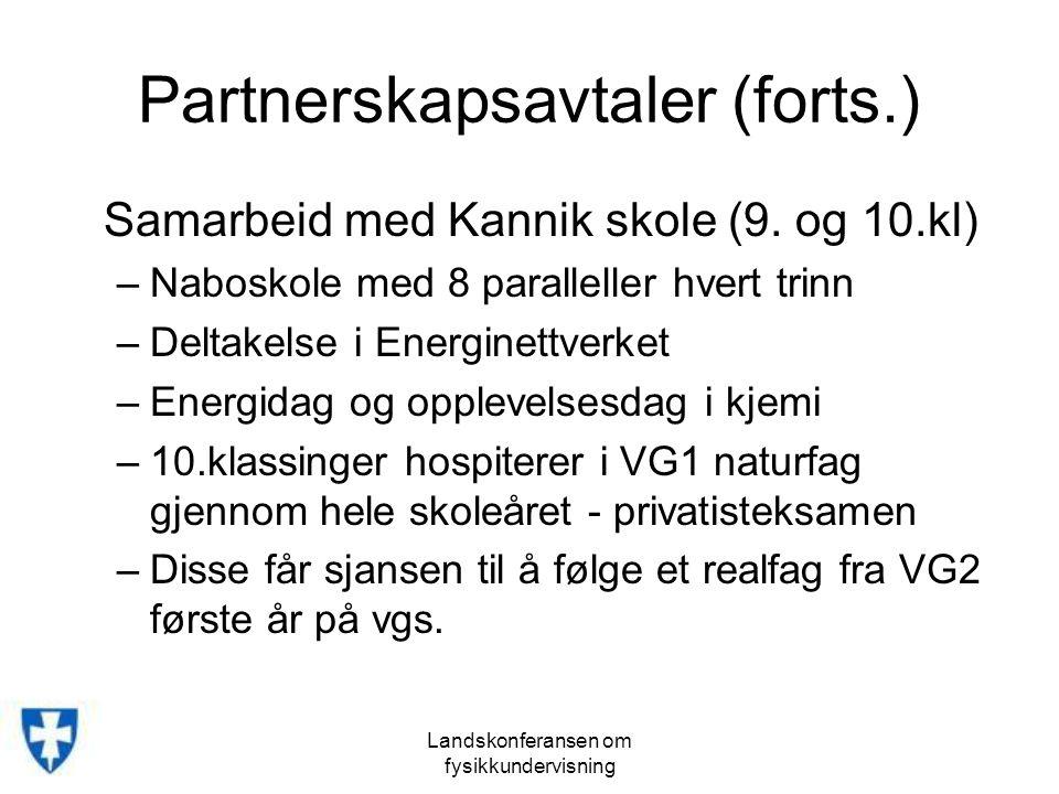 Partnerskapsavtaler (forts.) Samarbeid med Kannik skole (9.