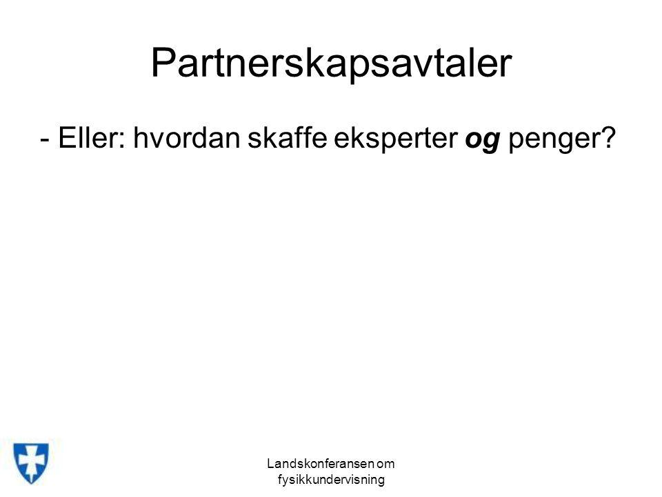 Partnerskapsavtaler - Eller: hvordan skaffe eksperter og penger?