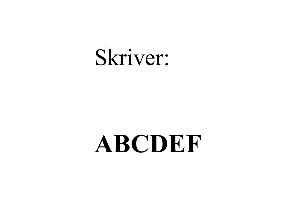 Skriver: ABCDEF