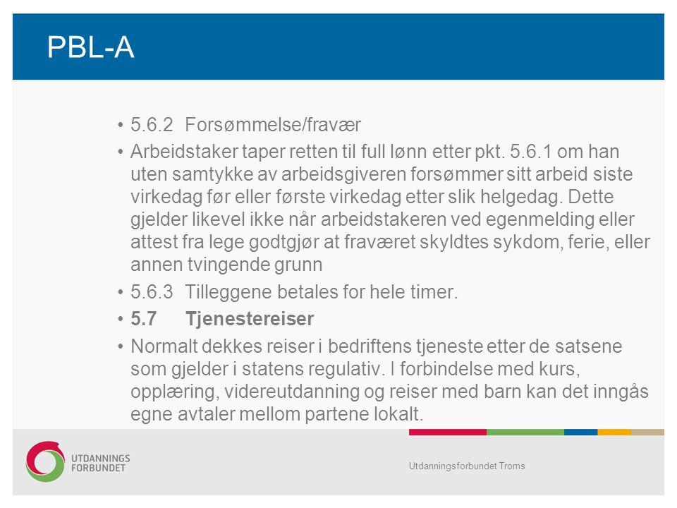 PBL-A •5.6.2Forsømmelse/fravær •Arbeidstaker taper retten til full lønn etter pkt.