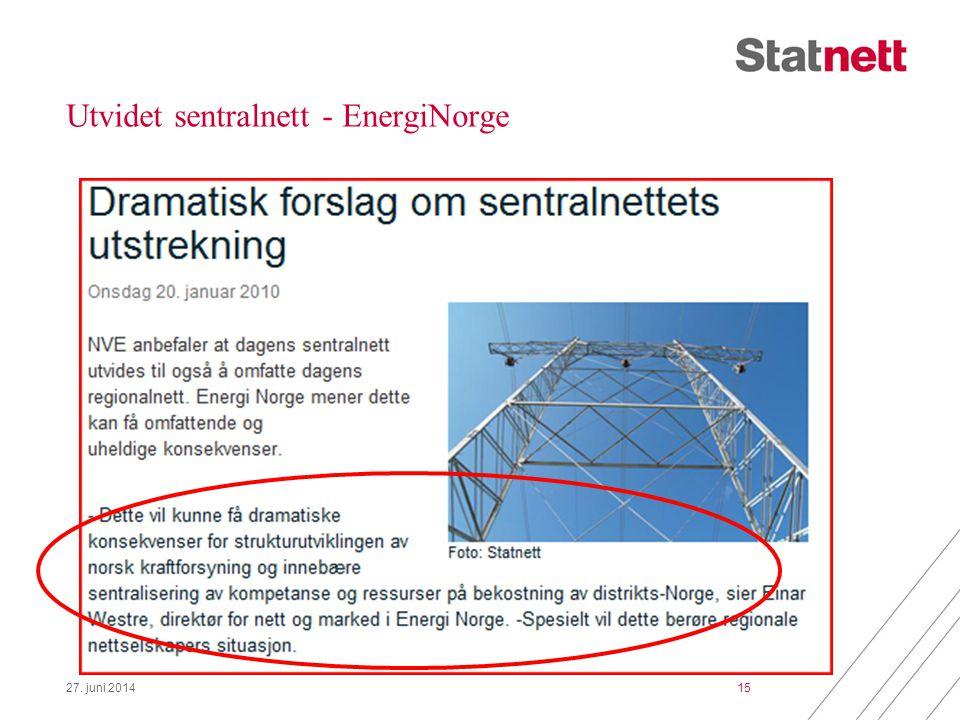 Utvidet sentralnett - EnergiNorge 27. juni 201415