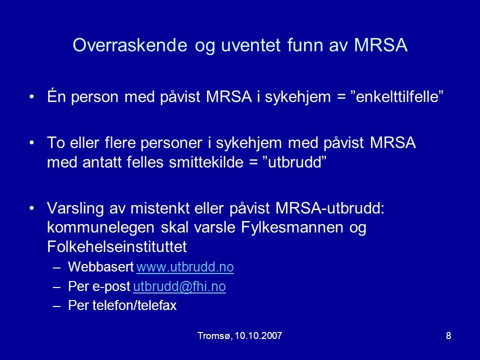 """8 Overraskende og uventet funn av MRSA •Én person med påvist MRSA i sykehjem = """"enkelttilfelle"""" •To eller flere personer i sykehjem med påvist MRSA me"""