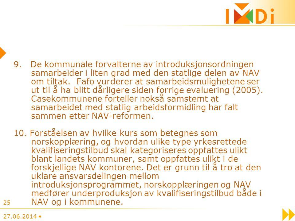 9. De kommunale forvalterne av introduksjonsordningen samarbeider i liten grad med den statlige delen av NAV om tiltak. Fafo vurderer at samarbeidsmul