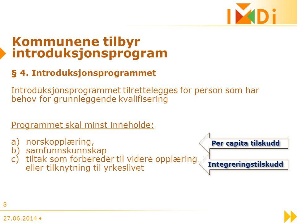 Kommunene tilbyr introduksjonsprogram § 4. Introduksjonsprogrammet Introduksjonsprogrammet tilrettelegges for person som har behov for grunnleggende k