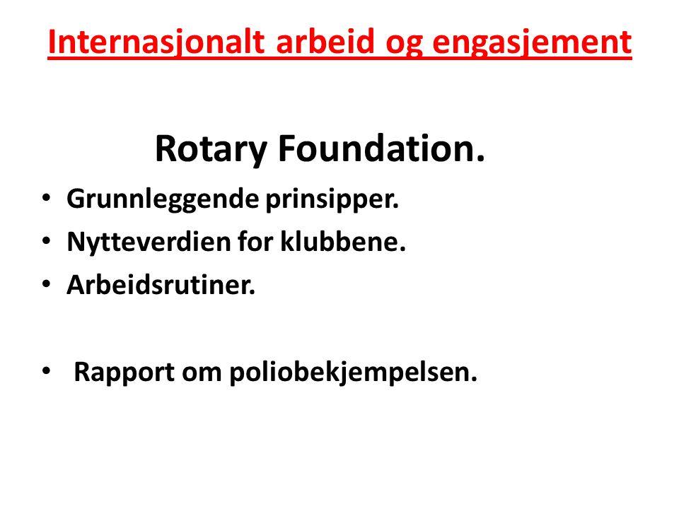 Internasjonalt arbeid og engasjement Rotary Foundation.