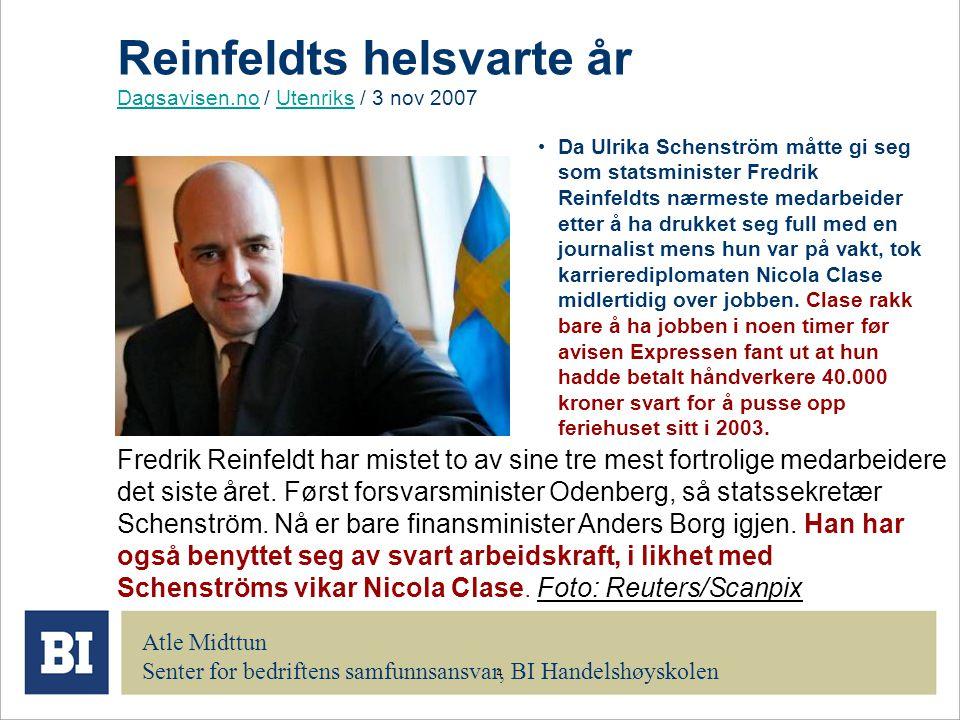 4 Reinfeldts helsvarte år Dagsavisen.no / Utenriks / 3 nov 2007 Dagsavisen.noUtenriks Fredrik Reinfeldt har mistet to av sine tre mest fortrolige meda
