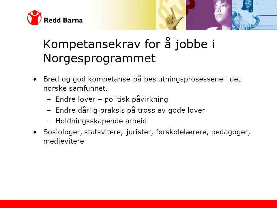 Kompetansekrav for å jobbe i Norgesprogrammet •Bred og god kompetanse på beslutningsprosessene i det norske samfunnet.