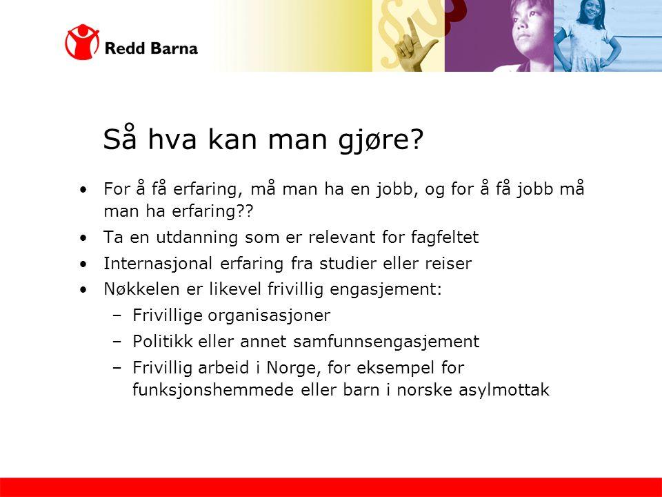 Så hva kan man gjøre.•For å få erfaring, må man ha en jobb, og for å få jobb må man ha erfaring?.